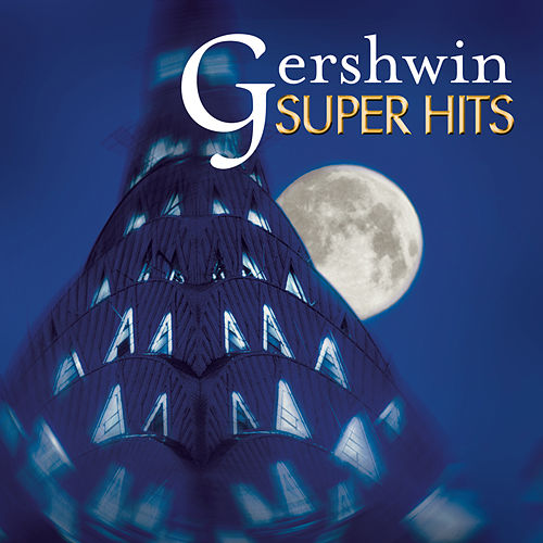 Super Hits - Gershwin by Various Artists