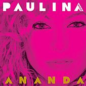 Play & Download Ananda by Paulina Rubio | Napster