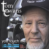 You Touch Me by Tom Evans