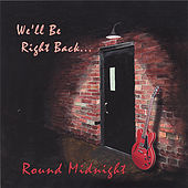 Play & Download We'll be right back by Round Midnight | Napster