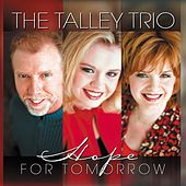 Play & Download Hope For Tomorrow by The Talley Trio | Napster
