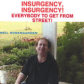 Insurgency, Insurgency! Everybody To Get From Street! by Neil Rosengarden