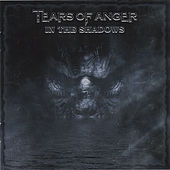 Play & Download In the Shadows by Tears of Anger | Napster