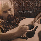 Play & Download Unraveling Tassel by Joe Thompson | Napster
