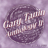 Play & Download Gary Tanin/Anthology II (1973-1980) by Gary Tanin | Napster