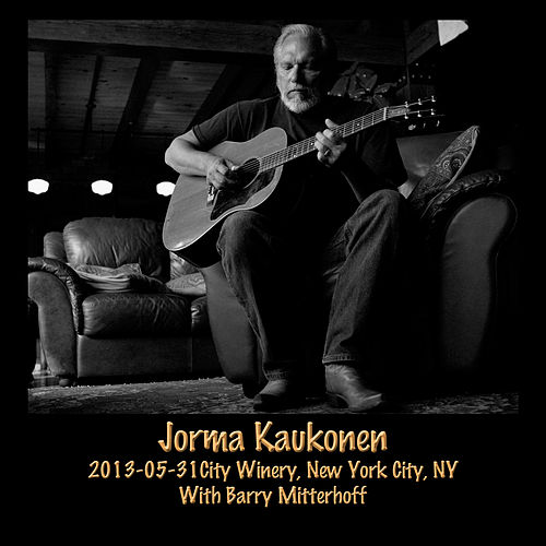 2013-05-31 City Winery, New York City, NY (Live) by Jorma Kaukonen