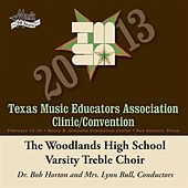 Play & Download 2013 Texas Music Educators Association (TMEA): Woodlands High School Varsity Treble Choir by Woodlands High School Varsity Treble Choir | Napster