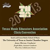 2013 Texas Music Educators Association (TMEA): University of Texas at Austin Chamber Singers von Various Artists