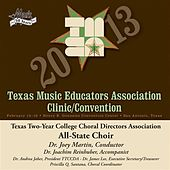 Play & Download 2013 Texas Music Educators Association (TMEA): Texas Two-Year College Choral Directors Association All-State Choir by Texas Two Year College All State Choir | Napster