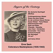 Play & Download Singers of the Century: Erna Sack - The German Nightingale sings Coloratura Masterpieces (1935-1942) by Erna Sack | Napster