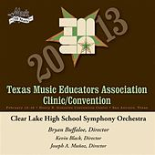 Play & Download 2013 Texas Music Educators Association (TMEA): Clear Lake High School Symphony Orchestra by Clear Lake High School Symphony Orchestra | Napster