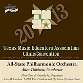 Play & Download 2013 Texas Music Educators Association (TMEA): All-State Philharmonic Orchestra by Texas All-State Philharmonic Orchestra | Napster