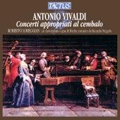 Play & Download Vivaldi: Concerti Appropriati Al Cembalo by Roberto Loreggian | Napster