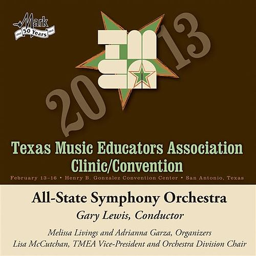 Play & Download 2013 Texas Music Educators Association (TMEA): All-State Symphony Orchestra by Texas All-State Symphony Orchestra | Napster