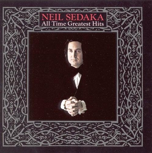All-Time Greatest Hits by Neil Sedaka