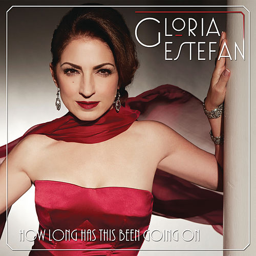 Play & Download How Long Has This Been Going On by Gloria Estefan | Napster