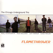 Flame Thrower by Chicago Underground Duo
