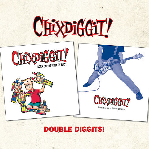 Play & Download Double Diggits! by Chixdiggit | Napster