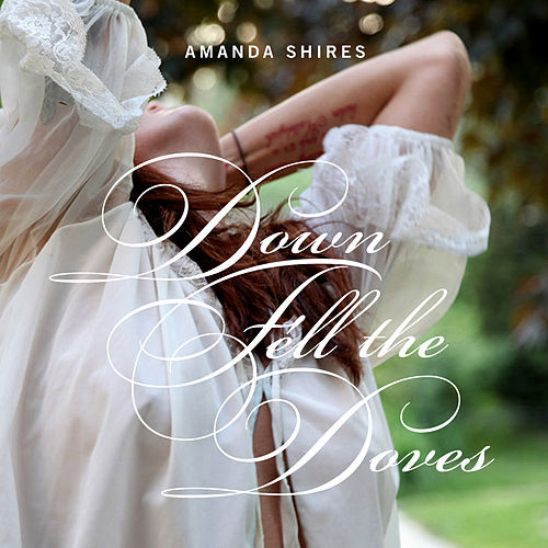 Down Fell the Doves by Amanda Shires