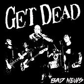 Play & Download Bad News by Get Dead | Napster