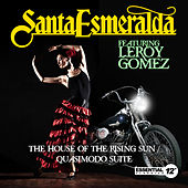 Play & Download The House of the Rising Sun / Quasimodo Suite by Santa Esmeralda | Napster