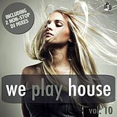 Play & Download We Play House, Vol. 10 by Various Artists | Napster