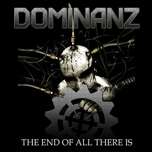Play & Download The End of All There Is by Dominanz | Napster