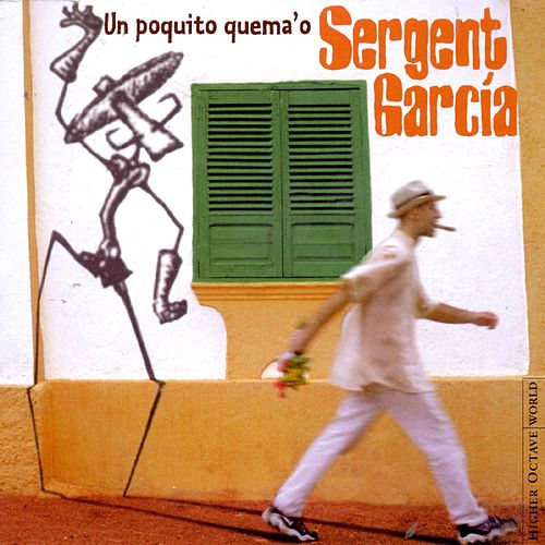 Play & Download Un Poquito Quema'o by Sergent Garcia | Napster