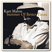 Play & Download Summer of Better Times by Kurt Maloo | Napster