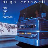 Play & Download First Bus to Babylon by Hugh Cornwell | Napster