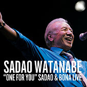 One for You: Sadao & Bona Live by Sadao Watanabe
