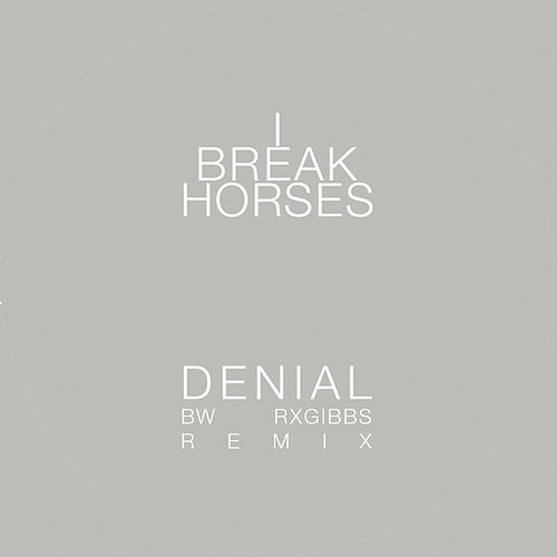 Play & Download Denial by I Break Horses | Napster