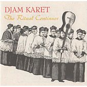 Play & Download The Ritual Continues by Djam Karet | Napster