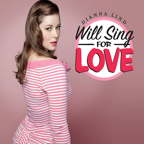 Will Sing for Love by Dianna Lind
