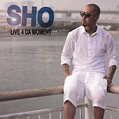 Live 4 Da Moment by Fa Sho