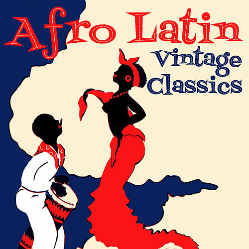 Play & Download Afro Latin Vintage Classics by Various Artists | Napster