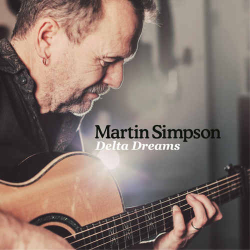Play & Download Delta Dreams by Martin Simpson | Napster