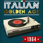 Play & Download Italian Golden Age 1964 by Various Artists | Napster