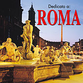 Dedicato a Roma by Various Artists
