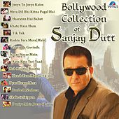Play & Download Bollywood Collection of Sanjay Dutt by Various Artists | Napster
