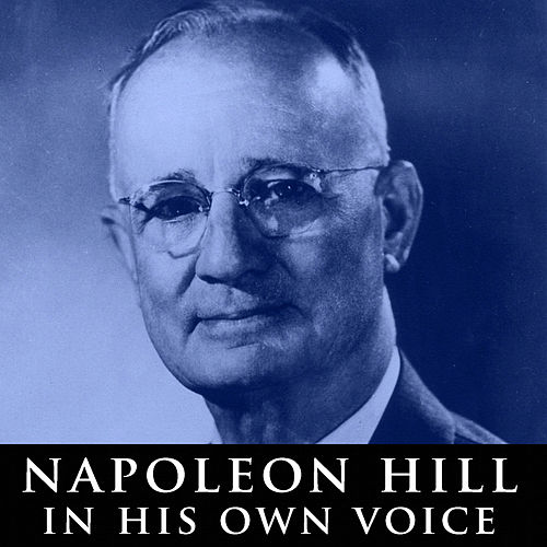 Play & Download Napoleon Hill in His Own Voice by Napoleon Hill | Napster