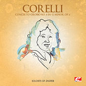 Play & Download Corelli: Concerto Grosso No. 8 in G Minor, Op. 6 (Digitally Remastered) by Soloists of Zagreb | Napster