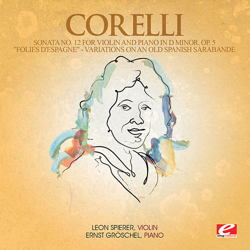 Corelli: Sonata No. 12 for Violin and Piano in D Minor, Op. 5 'Folies d'Espagne' by Ernst Gröschel