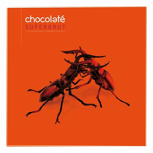 Play & Download Superbrut by Chocolaté | Napster