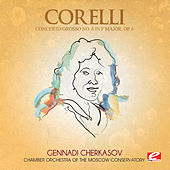 Play & Download Corelli: Concerto Grosso No. 6 in F Major, Op. 6 (Digitally Remastered) by Chamber Orchestra of the Moscow Conservatory | Napster