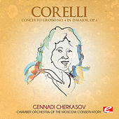 Play & Download Corelli: Concerto Grosso No. 4 in D Major, Op. 6 (Digitally Remastered) by Chamber Orchestra of the Moscow Conservatory | Napster