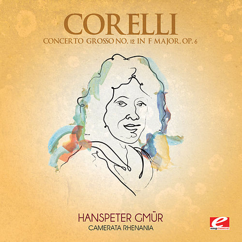 Corelli: Concerto Grosso No. 12 in F Major, Op. 6 (Digitally Remastered) by Camerata Rhenania