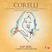 Play & Download Corelli: Old Dance from Suite for String Orchestra & Basso Continuo in D Minor (Digitally Remastered) by Chamber Ochestra Labacensis | Napster