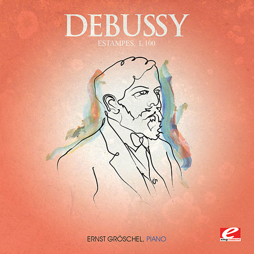 Debussy: Estampes,  L. 100 (Digitally Remastered) by Ernst Gröschel