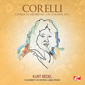 Play & Download Corelli: Concerto Grosso No. 4 in D Major, Op. 6 (Digitally Remastered) by Chamber Ochestra Labacensis | Napster